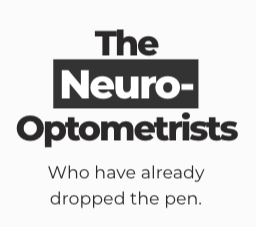 The Neuro-Optomestrists who have already dropped the pen.